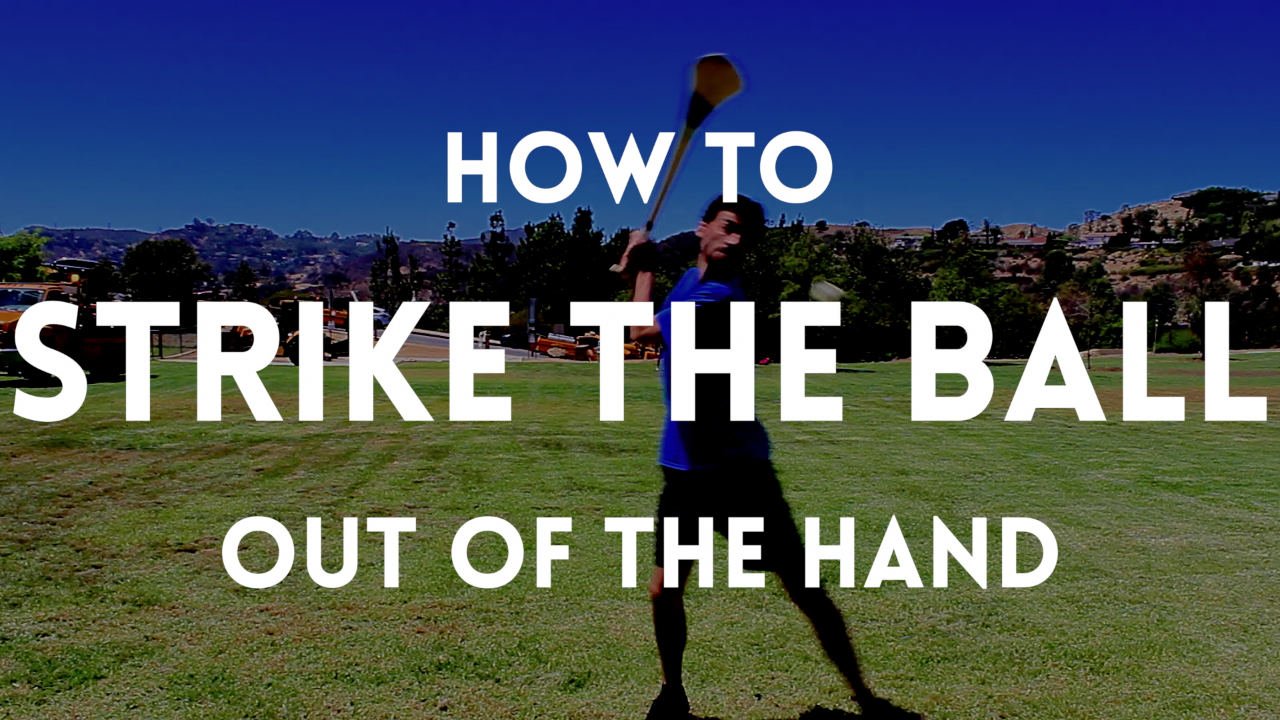 How To Strike The Ball Out Of The Hand In Hurling