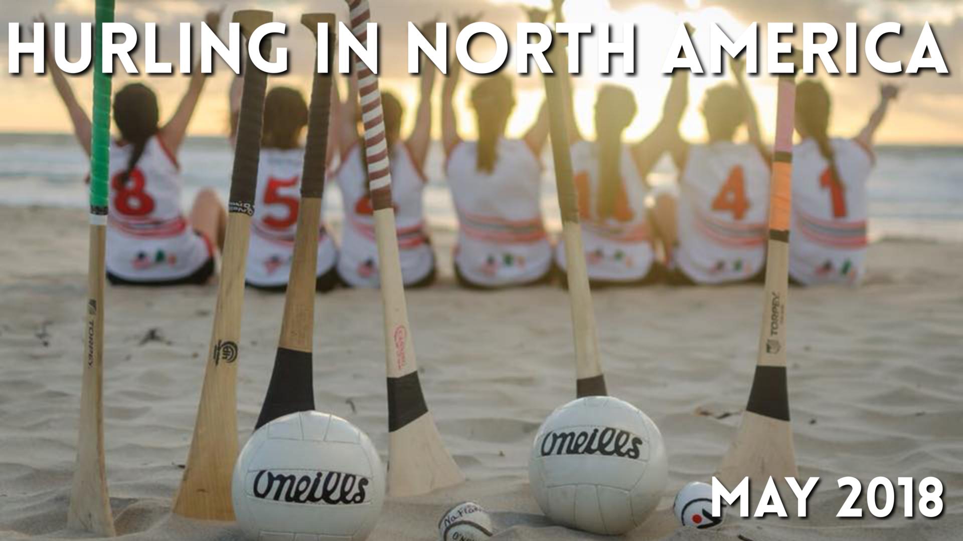 Hurling in North America News May 2018 facebook